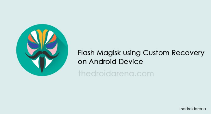 Install and Flash Magisk using Custom Recovery on your