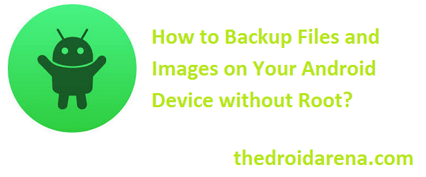 Backup Files and Images on Your Android