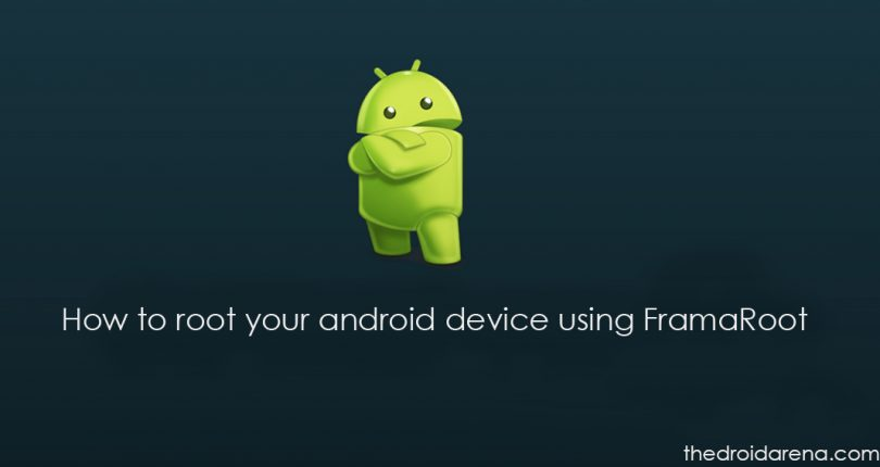 How To] Root Your Android Device in Single Click Using Framaroot