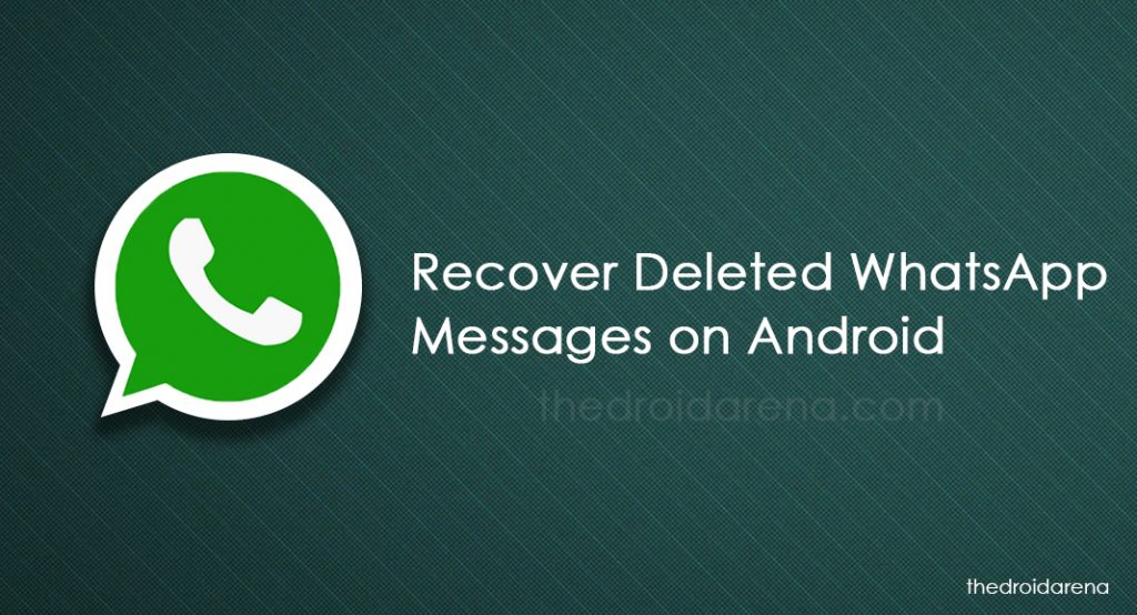 recover deleted messages in whatsapp thedroidarena