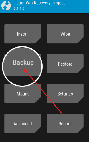 Tap on Backup from the main menu of TWRP