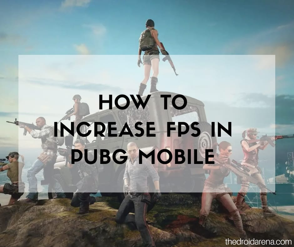 Increase FPS in PUBG Mobile